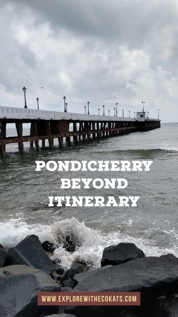 #Pondicherry beyond itinerary - The good, the bad and the ugly